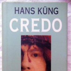 Libros de segunda mano: CREDO, EL SIMBOLO DE LOS APOSTELES EXPLICADO AL HOMBRE DE NUESTRO TIEMPO. 1994 HANS KUNG. Lote 289478578