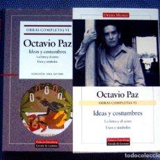 Libros de segunda mano: OCTAVIO PAZ-OBRAS COMPLETAS (VOL. VI)-IDEAS Y COSTUMBRES: LA LETRA Y EL CETRO -USOS Y SIMBOLOS. Lote 289525033
