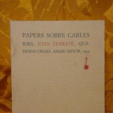 Libros de segunda mano: PAPERS SOBRE CARLES RIBA, JOAN FERRATÉ 1993 IMPECABLE 1A ED QUADERNS CREMA. Lote 289529653