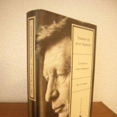 Libros de segunda mano: W.H. AUDEN: TRABAJOS DE AMOR DISPERSOS. CONFERENCIAS SOBRE SHAKESPEARE (CRÍTICA, 2003). Lote 289601313