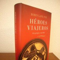 Libros de segunda mano: ROBIN LANE FOX: HÉROES Y VIAJEROS. LOS GRIEGOS Y SUS MITOS (CRÍTICA, 2009) TAPA DURA. PERFECTO.. Lote 289603648