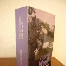 Libros de segunda mano: VIRGINIA WOOLF. LA VIDA POR ESCRITO (TAURUS, 2015) IRENE CHIKIAR BAUER. COMO NUEVO.. Lote 289604443