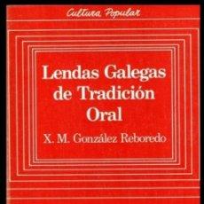Libros de segunda mano: N890 - LENDAS GALEGAS DE TRADICION ORAL. CULTURA POPULAR. LEYENDAS. XM. GONZALEZ REBOREDO. GALICIA.. Lote 289636998