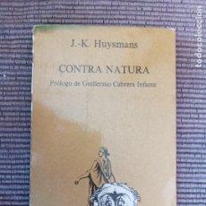 Libros de segunda mano: CONTRA NATURA. J. K. HUYSMANS. TUSQUETS SEPTIEMBRE 1980. PRIMERA EDICION.. Lote 289699833