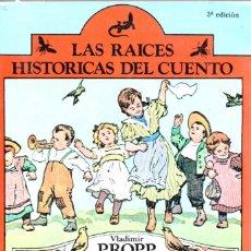Libros de segunda mano: LAS RAÍCES HISTÓRICAS DEL CUENTO - VLADIMIR PROPP - ED. FUNDAMENTOS 1981. Lote 289838428