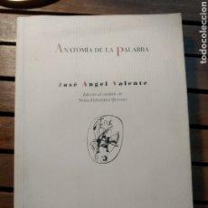 Libros de segunda mano: AUTOR:JOSÉ ÁNGEL VALENTE EDICIÓN:NURIA FERNÁNDEZ QUESADA.PRIMERA EDICIÓN. 2000.. Lote 293323133