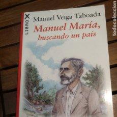 Libros de segunda mano: MANUEL VEIGA TABOADA. MANUEL MARÍA. BUSCANDO UN PAÍS. ILUSTRACIONES DE VÍCTOR TIZÓN. XERAIS. 2016.. Lote 293643463