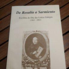 Libros de segunda mano: DE ROSALIA A SARMIENTO, XUNTA DE GALICIA, 2002. ESCOLMA DO DÍA DAS LETRAS GALEGAS. 1963/2002. Lote 293674268