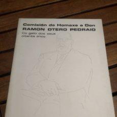 Libros de segunda mano: COMISIÓN DE HOMAXE A DON RAMÓN OTERO PEDRAYO CO GALLO DOS SEUS OITENTA ANOS : BUENOS AIRES, 1968. Lote 293675353