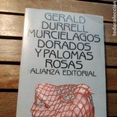 Libros de segunda mano: MURCIELAGOS DORADOS Y PALOMAS ROSAS. GERALD DURRELL. ALIANZA.. Lote 293686103