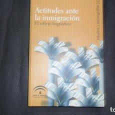 Libros de segunda mano: ACTITUDES ANTE LA INMIGRACIÓN, EL REFLEJO LINGÜÍSTICO, VVAA, ED. JUNTA DE ANDALUCÍA. Lote 293739208