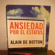 Libros de segunda mano: ALAIN DE BOTTON: ANSIEDAD POR EL ESTATUS (TAURUS, 2004) RARO. Lote 293945943