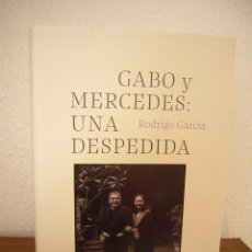 Libros de segunda mano: GABO Y MERCEDES: UNA DESPEDIDA (RANDOM HOUSE, 2021) RODRIGO GARCÍA. ILUSTRADO. TAPA DURA. COMO NUEVO. Lote 293946403