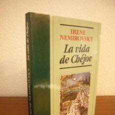 Libros de segunda mano: IRENE NEMIROVSKY: LA VIDA DE CHÉJOV (NOGUER, 1991) PRIMERA EDICIÓN. RARO.. Lote 293947263