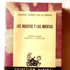 Livros em segunda mão: RAMÓN GÓMEZ DE LA SERNA: LOS MUERTOS Y LAS MUERTAS. Lote 295345178