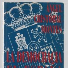 Libros de segunda mano: LA DEMOCRACIA EN ESPAÑA ¿ SOBREVIVIRA ? ANGEL CRISTOBAL MONTES ED. B 1993. Lote 295386003