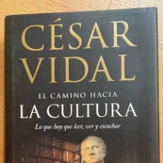 Libros de segunda mano: EL CAMINO HACIA LA CULTURA, LO QUE HAY QUE LEER, VER Y ESCUCHAR, CESAR VIDAL. Lote 295424968