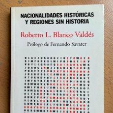 Libros de segunda mano: NACIONALIDADES HISTORICAS Y REGIONES SIN HISTORIA, ROBERTO L BLANCO VALDES. Lote 295443623