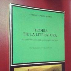 Libros de segunda mano: ANTONIO GARCÍA BERRIO: TEORÍA DE LA LITERATURA. LA CONSTRUCCIÓN DEL SIGNIFICADO POÉTICO. Lote 295484073
