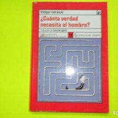 Libros de segunda mano: ¿CUÁNTA VERDAD NECESITA EL HOMBRE?, RÜDIGER SAFRANSKI, ED. LENGUA DE TRAPO, TAPA BLANDA. Lote 295486198