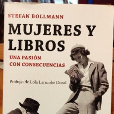 Libros de segunda mano: MUJERES Y LIBROS - UNA PASIÓN CON CONSECUENCIAS - STEFAN BOLLMANN. Lote 295494243