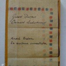 Libros de segunda mano: ANDRÉ BRETON, LA ESCRITURA SURREALISTA. GERARD DUROZOI Y BERNARD LECHERBONNIER. Lote 295500553