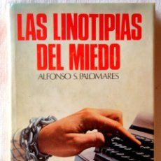 Libros de segunda mano: ALFONSO S. PALOMARES: LAS LINOTIPIAS DEL MIEDO - NUEVO. Lote 295507693