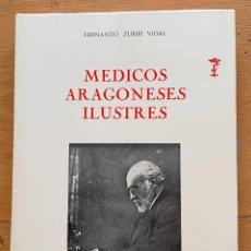Libros de segunda mano: MEDICOS ARAGONESES ILUSTRES, FERNANDO ZUBIRI VIDAL. Lote 296951633