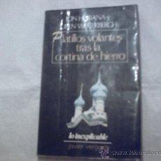 Libros de segunda mano: PLATILLOS VOLANTES TRAS LA CORTINA DE HIERRO DE ION HOBANA Y J. WEVERBERGH (JAVIER VERGARA). Lote 15656720