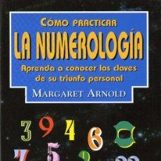 Libros de segunda mano: COMO PRACTICAR LA NUMEROLOGIA - MARGARET ARNOLD. Lote 22457900