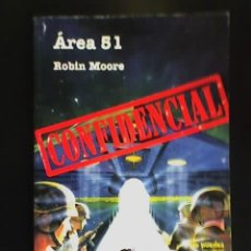 Libros de segunda mano: AREA 51 (CONFIDENCIAL), POR ROBIN MOORE - ALBATROS - ARGENTINA - 2000. Lote 41756732