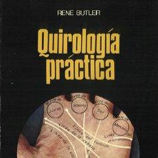 Libros de segunda mano: QUIROLOGÍA PRÁCTICA - RENE BUTLER. LA OTRA CIENCIA. MARTÍNEZ ROCA.. Lote 26893751