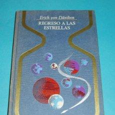 Libros de segunda mano: REGRESO A LAS ESTRELLAS. ERICH VON DÄNIKEN FGH. Lote 24285558