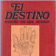 Libros de segunda mano: EL DESTINO ESCRITO EN SUS MANOS. PROFESOR JOSE ANTONIO SANJUAN. 21 X 13 CM. 300 PAGINAS.. Lote 172747159
