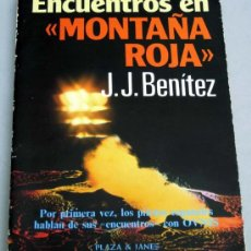 Libros de segunda mano: ENCUENTROS EN MONTAÑA ROJA JJ BENÍTEZ EDITORIAL PLAZA & JANÉS 1981. Lote 244533050