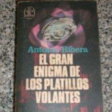 Libros de segunda mano: EL GRAN ENIGMA DE LOS PLATILLOS VOLANTES, POR ANTONIO RIBERA - PLAZA Y JANÉS - ESPAÑA - 1976. Lote 20989255
