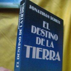 Libros de segunda mano: JANATHAN SCHELL - EL DESTINO DE LA TIERRA - (PARACIENCIAS C4 ) . Lote 21070129