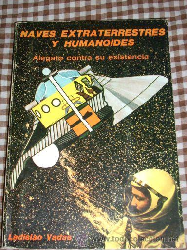 NAVES EXTRATERRESTRES Y HUMANOIDES, POR LADISLAO VADAS - IMPRIMA - ARGENTINA - 1978 (Libros de Segunda Mano - Parapsicología y Esoterismo - Ufología)