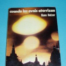 Libros de segunda mano: CUANDO LOS OVNIS ATERRIZAN. HANS HOLZER. FONTANA FANTÁSTICA. Lote 22644996