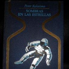 Libros de segunda mano: SERIE OTROS MUNDOS.- SOMBRAS EN LAS ESTRELLAS, PETER KOLOSIMO. ED. PLAZA & JANES 1968. Lote 24204161