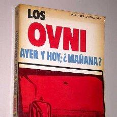 Libros de segunda mano - LOS OVNI, AYER Y HOY; ¿MAÑANA? SAULLA DELLO STROLOGO. EDITORIAL DE VECCHI 1977. - 27510771