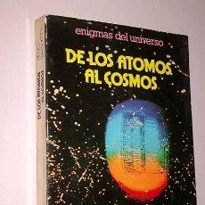 Libros de segunda mano: DE LOS ATOMOS AL COSMOS. PIERO BIANUCCI. COL. ENIGMAS DEL UNIVERSO. EDITORIAL DAIMON, 1979.. Lote 27510772