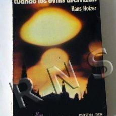 Libros de segunda mano: LIBRO - CUANDO LOS OVNIS ATERRIZAN - HANS HOLZER UFOLOGÍA OVNI MISTERIO EXTRATERRESTRES 3ª FASE. Lote 26271635