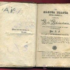 Libros de segunda mano: LIBRO LA MAGIA BLANCA DESCUBIERTA, LEER DESCRIPCION, ORIGINAL , MUY ANTIGUO.. Lote 24765989
