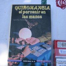 Libros de segunda mano: QUIROMANCIA --EL PORVENIR EN LAS MANOS --MARC PERRIER -- 151 PAJINAS. Lote 27290872