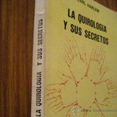 Libros de segunda mano: LA QUIROLOGIA Y SUS SECRETOS, CARL HARLEM ( PARACIENCIAS C5. Lote 27645704