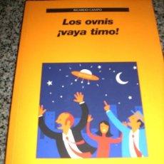 Libros de segunda mano: LOS OVNIS ¡VAYA TIMO!, POR RICARDO CAMPO - LAETOLI - ESPAÑA - PRIMERA EDICIÓN - 2006. Lote 27984968