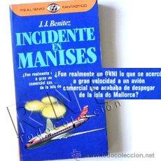 Libros de segunda mano: LIBRO INCIDENTE EN MANISES - JJ BENÍTEZ UFOLOGÍA OVNI PLATILLO OVNIS MISTERIO ENIGMA AVIÓN FOTOS. Lote 28521180