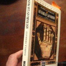 Libros de segunda mano: ASI HABLAN LAS MANOS, ISABELA HERRANZ , ( QUIROMANCIA ( PARACIENCIAS C8. Lote 28529200