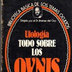 Libros de segunda mano: UFOLOGIA - TODO SOBRE LOS OVNIS - BIBLIOTECA BÁSICA DE TEMAS OCULTOS - ED. UVE . Lote 28855773